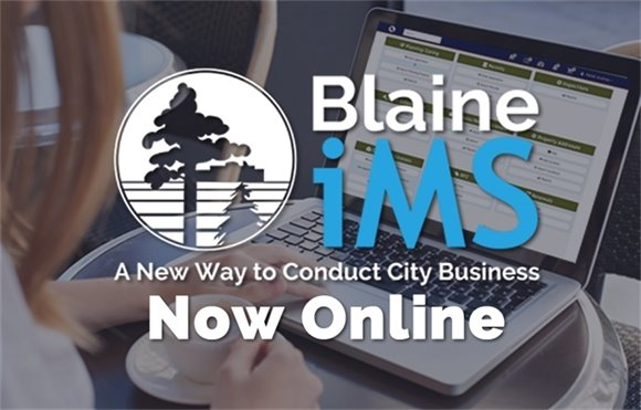 Blaine iMS - A New Way to Conduct City Business - Now Online