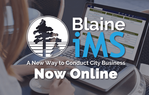Blaine iMS - A New Way to Conduct City Business - Now Onlie