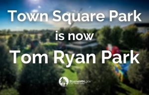 Town Square Park is now Tom Ryan Park