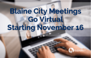 Blaine Public Meetings Now Online Only