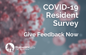 Give your feedback now. City of Blaine COVID-19 resident survey.