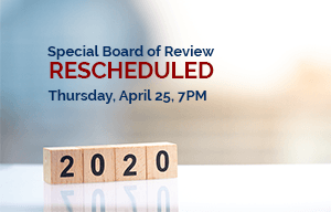 Special Board of Review Rescheduled - Thursday, April 25, 7PM