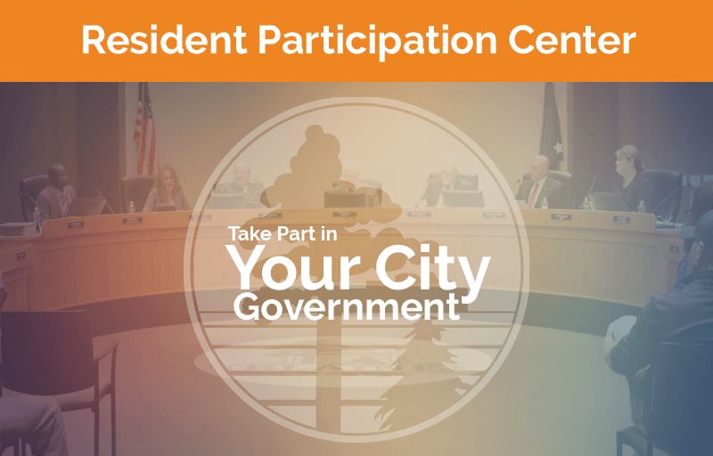 Resident Participation Center - Take Part in Your City Government