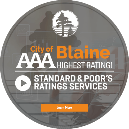 City of Blaine AAA Highest Rating! Standard and Poor's