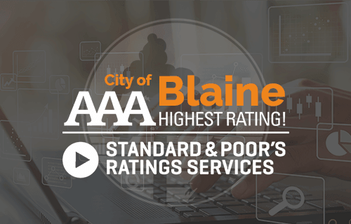 City of Blaine - AAA Highest Rating! Standard & Poor's